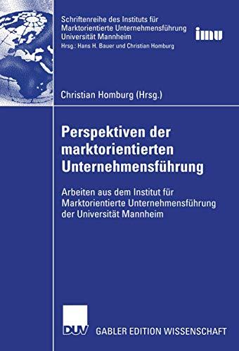 9783824478453: Perspektiven der marktorientierten Unternehmensführung: Arbeiten aus dem Institut für Marktorientierte Unternehmensführung der Universität Mannheim ... (IMU), Universität Mannheim)