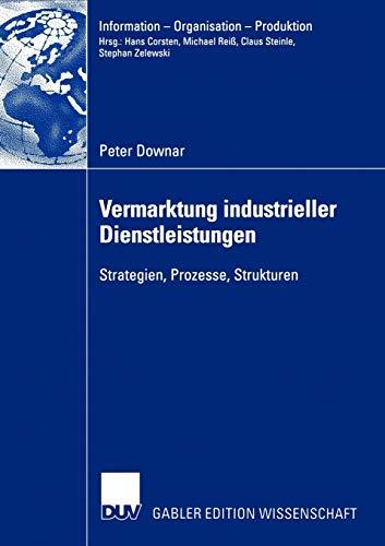 9783824479030: Vermarktung industrieller Dienstleistungen: Strategien, Prozesse, Strukturen (Information - Organisation - Produktion)