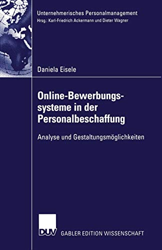 9783824479207: Online-Bewerbungssysteme in der Personalbeschaffung: Analyse und Gestaltungsmöglichkeiten (Unternehmerisches Personalmanagement) (German Edition)