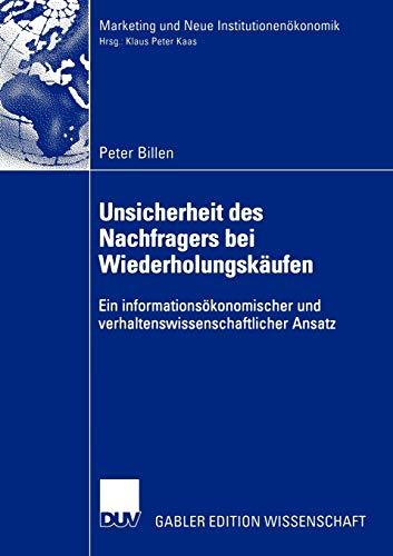 9783824479702: Unsicherheit des Nachfragers bei Wiederholungskäufen: Ein informationsökonomischer und verhaltenswissenschaftlicher Ansatz (Marketing und Neue Institutionenökonomik) (German Edition)