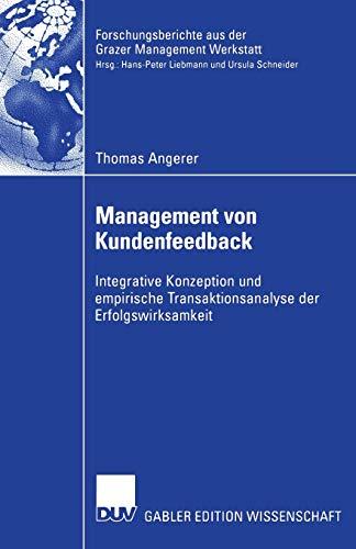 9783824479863: Management von Kundenfeedback: Integrative Konzeption und empirische Transaktionsanalyse der Erfolgswirksamkeit (Forschungsberichte aus der Grazer Management Werkstatt)