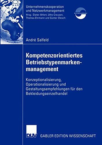 Kompetenzorientiertes Betriebstypenmarkenmanagement. Konzeptionalisierung, Operationalisierung und ...