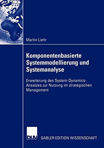 Komponentenbasierte Systemmodellierung Und Systemanalyse: Erweiterung Des System-Dynamics-Ansatzes ...