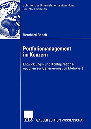 9783824481101: Portfoliomanagement im Konzern: Entwicklungs- und Konfigurationsoptionen zur Generierung von Mehrwert (Schriften zur Unternehmensentwicklung)
