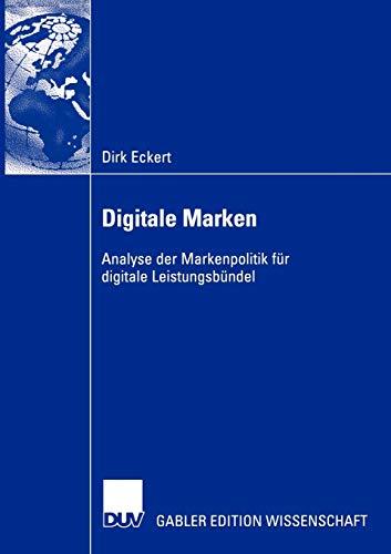 Digitale Marken: Analyse Der Markenpolitik Fur Digitale Leistungsbundel: Dirk Eckert