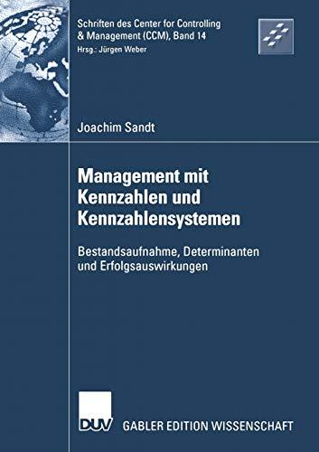 9783824481552: Management Mit Kennzahlen Und Kennzahlensystemen: Bestandsaufnahme, Determinanten Und Erfolgsauswirkungen: 14 (Schriften des Center for Controlling & Management (CCM))