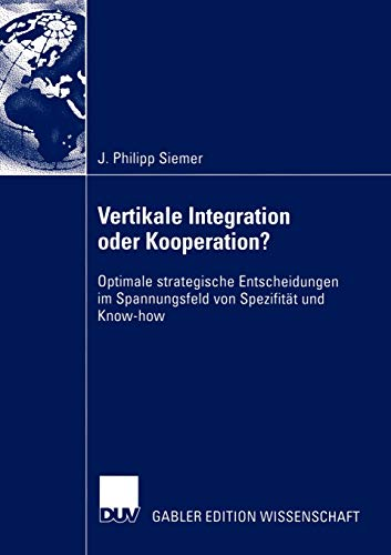 9783824481569: Vertikale Integration oder Kooperation?: Optimale strategische Entscheidungen im Spannungsfeld von Spezifität und Know-how
