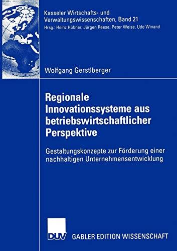 9783824481750: Regionale Innovationssysteme aus betriebswirtschaftlicher Perspektive: Gestaltungskonzepte zur F�rderung einer nachhaltigen Unternehmensentwicklung ... Wirtschafts- und Verwaltungswissenschaften)