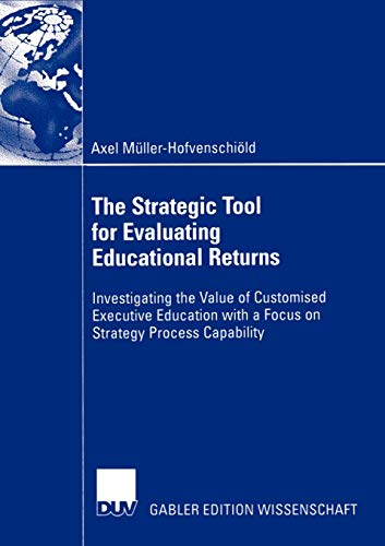 9783824482207: The Strategic Tool for Evaluating Educational Returns: Investigating the Value of Customised Executive Education with a Focus on Strategy Process Capability