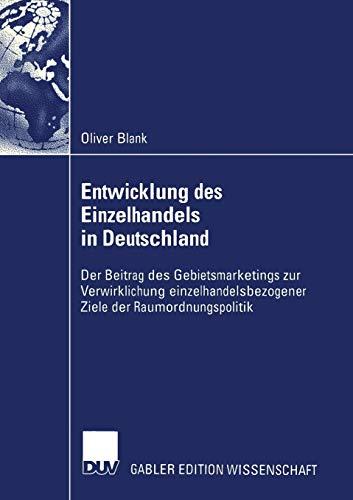 9783824482214: Entwicklung des Einzelhandels in Deutschland: Der Beitrag des Gebietsmarketings zur Verwirklichung einzelhandelsbezogener Ziele der Raumordnungspolitik