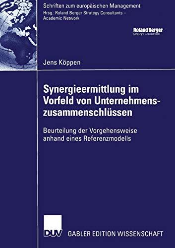 9783824482344: Synergieermittlung im Vorfeld von Unternehmenszusammenschl�ssen: Beurteilung der Vorgehensweise anhand eines Referenzmodells (Schriften zum europ�ischen Management)