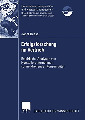 9783824482382: Erfolgsforschung im Vertrieb: Empirische Analysen von Herstellerunternehmen Schnelldrehender Konsumgüter (Unternehmenskooperation und Netzwerkmanagement) (German Edition)