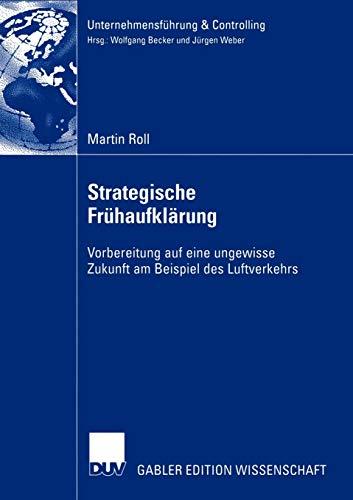 Strategische Fruhaufklarung: Vorbereitung Auf Eine Ungewisse Zukunft Am Beispiel Des Luftverkehrs: ...