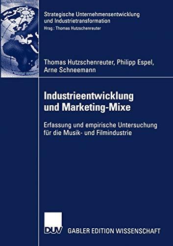 9783824482641: Industrieentwicklung und Marketing-Mixe: Erfassung und empirische Untersuchung für die Musik- und Filmindustrie (Strategische Unternehmensentwicklung und Industrietransformation) (German Edition)