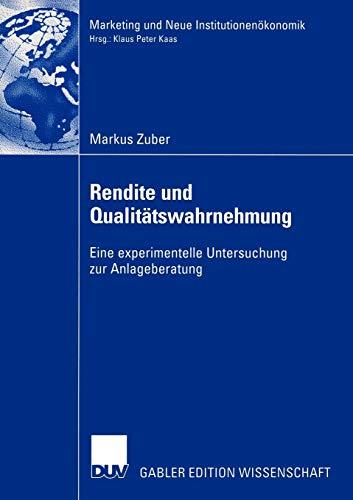 Rendite Und Qualitatswahrnehmung: Eine Experimentelle Untersuchung Zur Anlageberatung: Markus Zuber