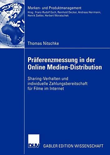 9783824482986: Pr�ferenzmessung in der Online Medien-Distribution: Sharing-Verhalten und individuelle Zahlungsbereitschaft f�r Filme im Internet (Marken- und Produktmanagement)