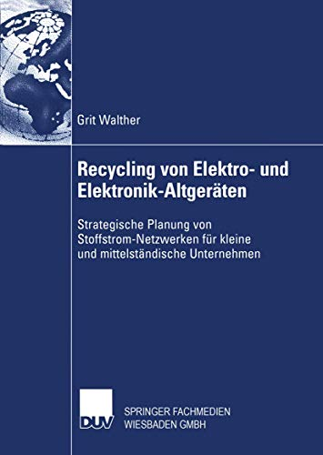 9783824483013: Recycling von Elektro- und Elektronik-Altgeräten: Strategische Planung von Stoffstrom-Netzwerken für kleine und mittelständische Unternehmen