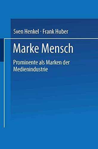 Marke Mensch: Prominente als Marken der Medienindustrie von Sven Henkel (Autor), Frank Huber (Autor...