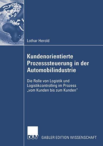 """9783824483532: Kundenorientierte Prozesssteuerung in der Automobilindustrie: Die Rolle von Logistik und Logistikcontrolling im Prozess """"vom Kunden bis zum Kunden"""""""