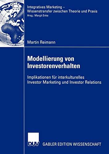 9783824483617: Modellierung von Investorenverhalten: Implikationen für interkulturelles Investor Marketing und Investor Relations (Integratives Marketing - Wissenstransfer zwischen Theorie und Praxis)