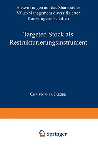 9783824490011: Targeted Stock als Restrukturierungsinstrument: Auswirkungen auf das Shareholder Value-Management diversifizierter Konzerngesellschaften (Trends in Finance and Banking)