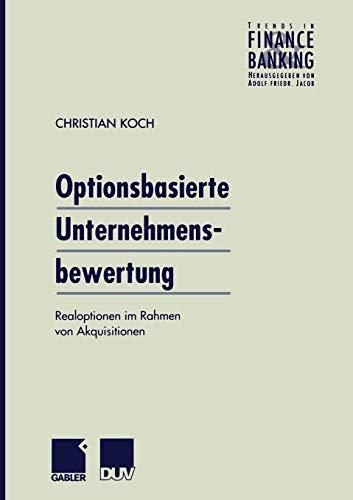 9783824490127: Optionsbasierte Unternehmensbewertung: Realoptionen im Rahmen von Akquisitionen (Trends in Finance and Banking) (German Edition)
