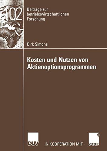 9783824490950: Kosten und Nutzen von Aktienoptionsprogrammen (Beiträge zur betriebswirtschaftlichen Forschung) (German Edition)