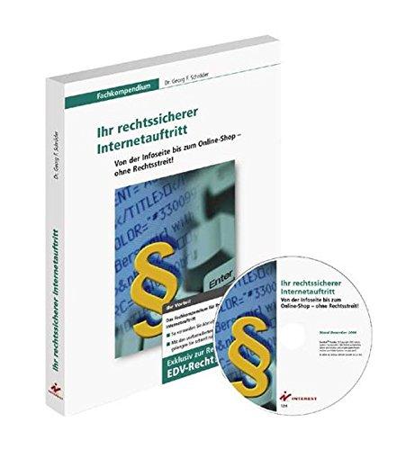 Ihr rechtssicherer Internetauftritt. Von der Infoseite bis zum Online-Shop - ohne Rechtsstreit! (inkl. CD-ROM) - Georg F. Schröder