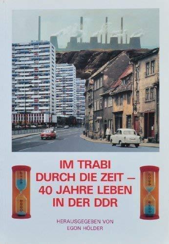 9783824603305: Im Trabi durch die Zeit - 40 Jahre Leben in der DDR