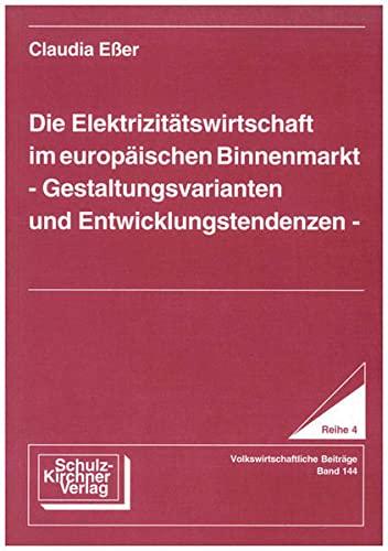 Die Elektrizitätswirtschaft im europäischen Binnenmarkt: Claudia Esser