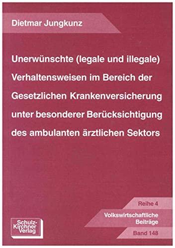 Unerwünschte (legale und illegale) Verhaltensweisen im Bereich der Gesetzlichen ...