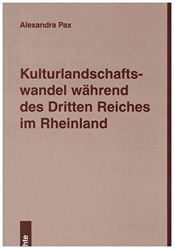 Kulturlandschaftswandel während des Dritten Reiches im Rheinland: Andrea Pax