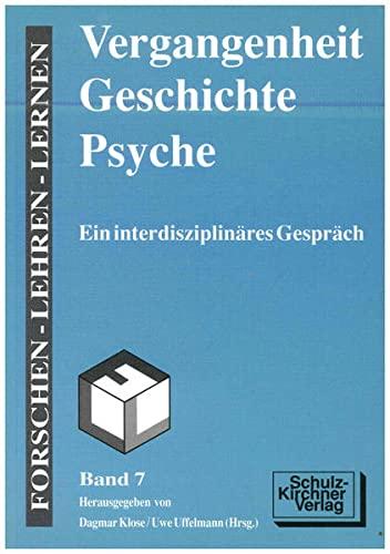 9783824802074: Vergangenheit, Geschichte, Psyche: Ein interdisziplinares Gesprach (Forschen, lehren, lernen) (German Edition)