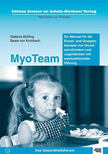 MyoTeam: Ein Manual. Edition Steiner im Schulz-Kirchner-Verlag - Materialien zur Therapie: Stefanie...
