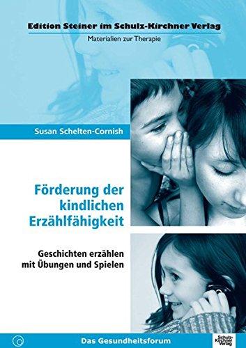 9783824802869: Förderung der kindlichen Erzählfähigkeit: Geschichten erzählen mit Übungen und Spielen