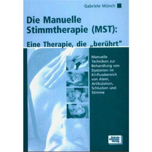 Münch, G: Manuelle Stimmtherapie MST manualtherapeutische Behandlungsformen Atem Artikulation ...