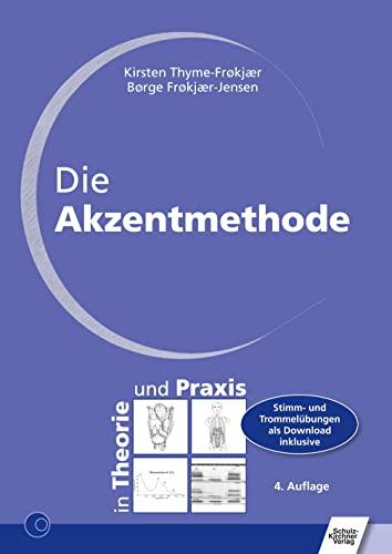 Die Akzentmethode, m. CD-ROM: Kirsten Thyme-Frokjaer
