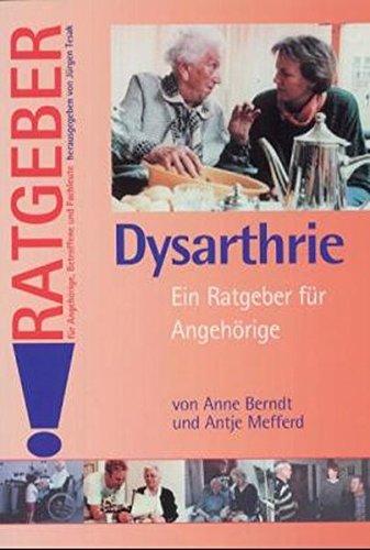 9783824804917: Dysarthrie: Ein Ratgeber für Angehörige
