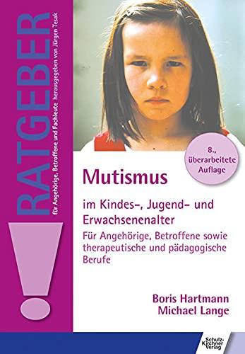 9783824805068: Mutismus im Kindes-, Jugend- und Erwachsenenalter: Für Angehörige, Betroffene sowie therapeutische und pädagogische Berufe