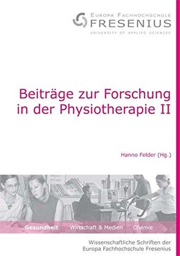 9783824805150: Beiträge zur Forschung in der Physiotherapie II. (Wissenschaftliche Schriften der Europa Fachhochschule Fresenius)