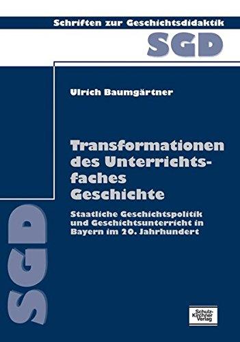 Transformationen des Unterrichtsfaches Geschichte: Ulrich Baumg�rtner