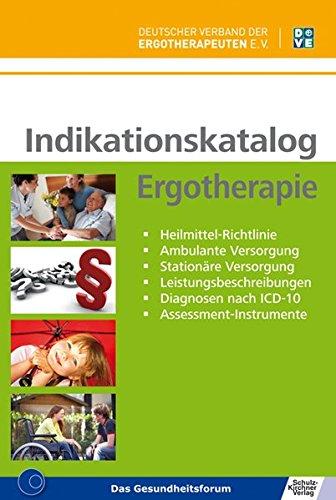 9783824808724: Indikationskatalog Ergotherapie: - Heilmittel-Richtlinie - Ambulante Versorgung - Stationäre Versorgung - Leistungsbeschreibungen - Diagnosen nach ICD-10 - Assessment-Instrumente