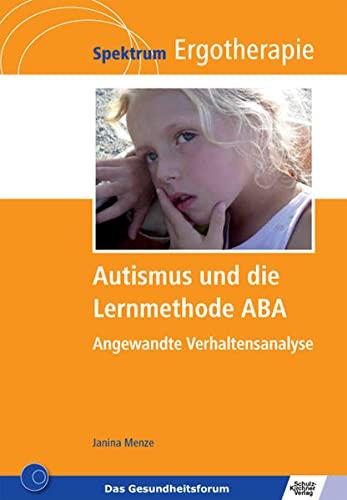 9783824809929: Autismus und die Lernmethode ABA: Angewandte Verhaltensanalyse