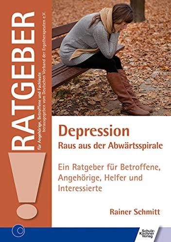 9783824811441: Depression - Raus aus der Abwärtsspirale: Ein Ratgeber für Betroffene, Angehörige, Helfer und Interessierte