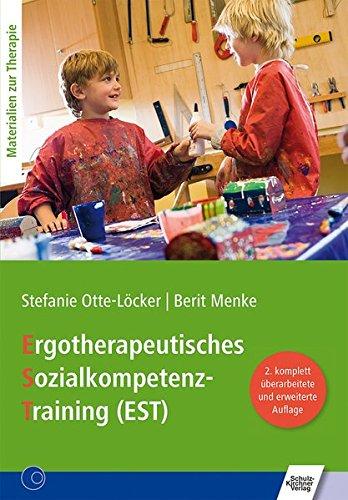 Ergotherapeutisches Sozialkompetenz-Training (EST): Inklusive CD mit allen: Stefanie Otte-Locker, Berit