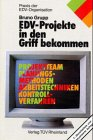 9783824901685: EDV-Projekte in den Griff bekommen. Projektteam, Planungsmethoden, Arbeitstechniken, Kontrollverfahren