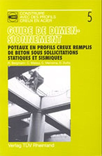 Design Guide for Concrete Filled Hollow Section Columns under Static and Seismic Loading (French Edition) (9783824903306) by Bergmann; Matsui; Meinsma; Dutta