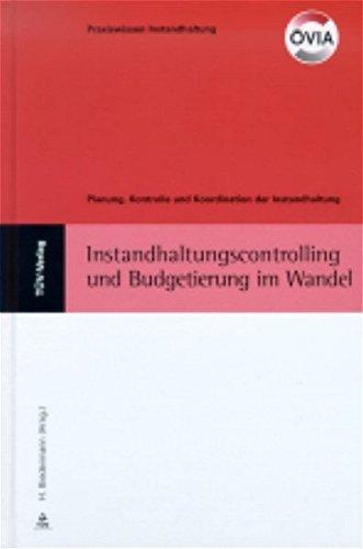 Instandhaltungscontrolling und -budgetierung im Wandel: H. Biedermann