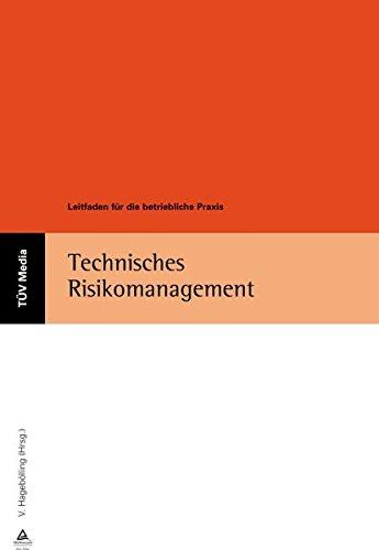 9783824911011: Technisches Risikomanagement: Leitfaden für die betriebliche Praxis