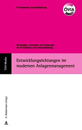 Entwicklungsrichtungen im modernen Anlagenmanagement: H. Biedermann
